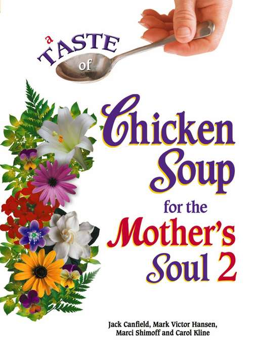 A Taste of Chicken Soup for the Mother's Soul 2