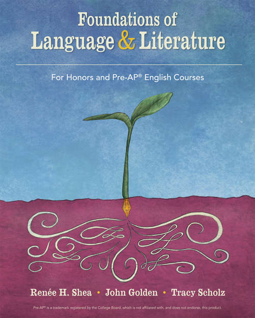 Foundations of Language and Literature: For Honors and Pre-AP English Courses