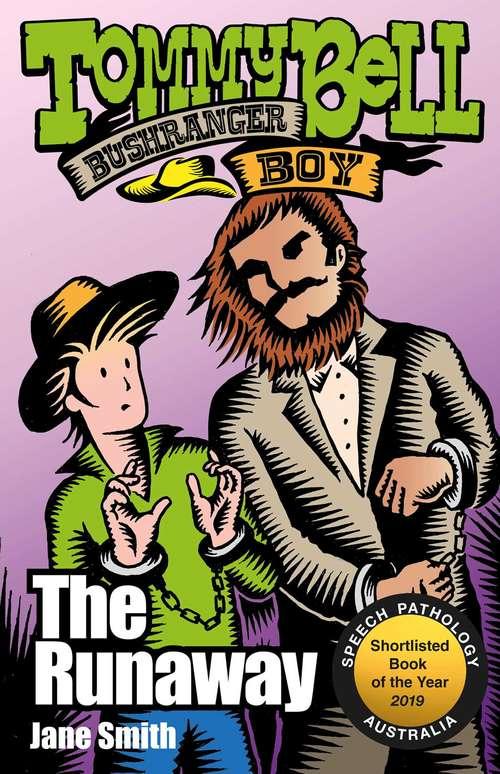 Tommy Bell Bushranger Boy: The Runaway (Tommy Bell Bushranger Boy #7)