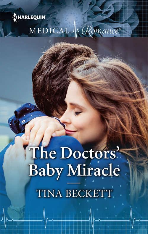The Doctors' Baby Miracle: The Doctors' Baby Miracle / Resisting Her Commander Hero (rebels Of Port St. John's, Book 1000) (Mills And Boon Medical Ser.)