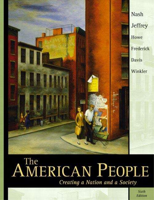 The American People: Creating a Nation and a Society, Single Volume-Sixth Edition