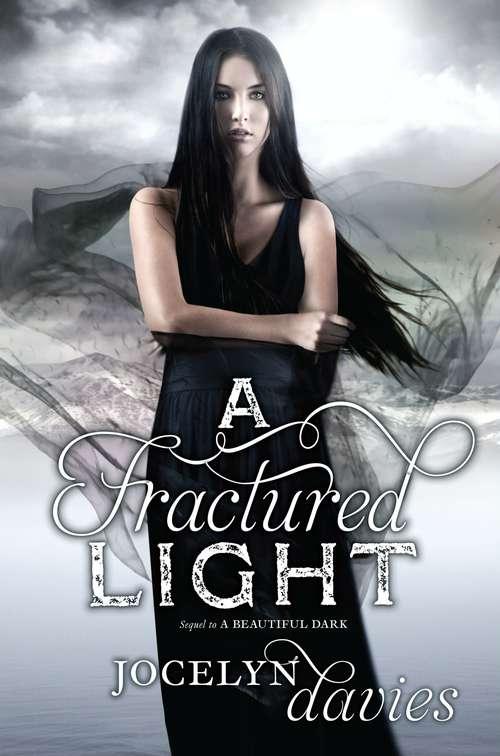 A Fractured Light (Beautiful Dark #2)