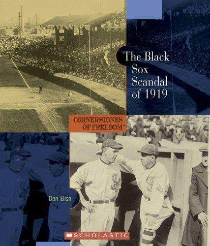 The Black Sox Scandal of 1919 (Cornerstones of Freedom)