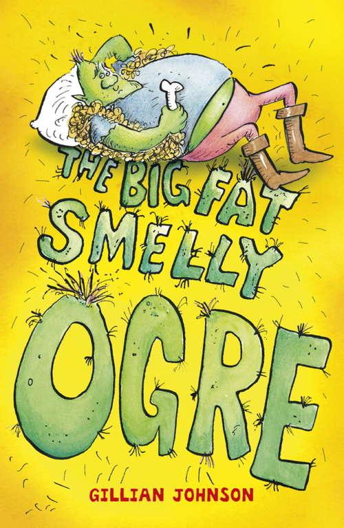 The Big, Fat, Smelly Ogre: Book 1 (Monster Hospital #1)