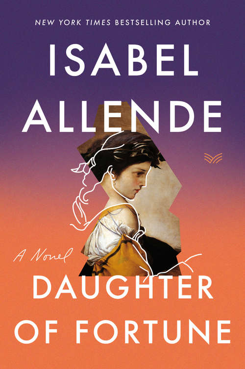 Daughter of Fortune: A Novel (P. S. Series)