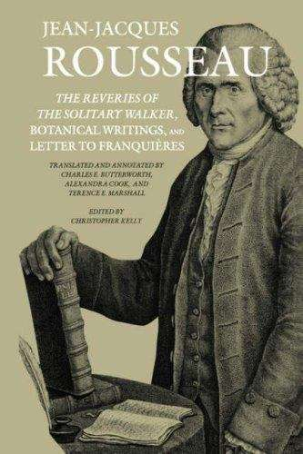 The Reveries of the Solitary Walker, Botanical Writings, and Letter To Franquières