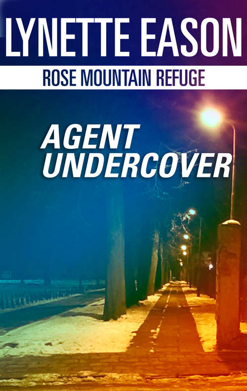 Agent Undercover (Rose Mountain Refuge #1)