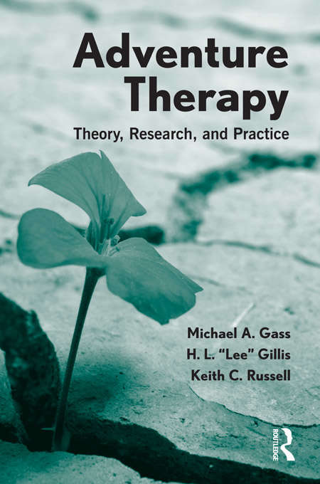 Adventure Therapy: Theory, Research, and Practice