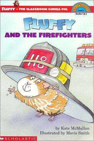Fluffy and the Firefighters (Fluffy the Classroom Guinea Pig #4)