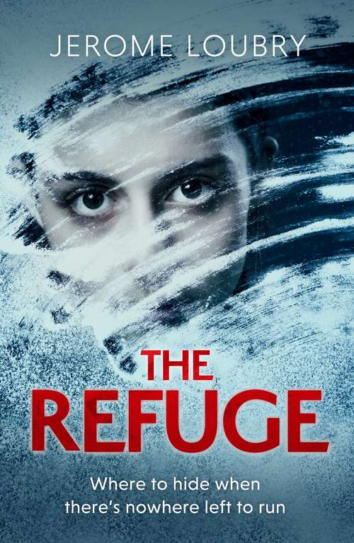 The Refuge: An absolutely jaw-dropping psychological thriller