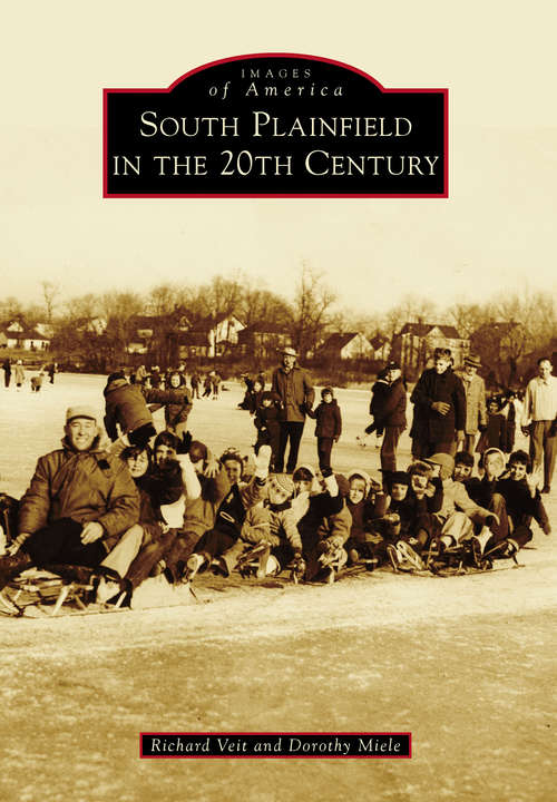 South Plainfield in the 20th Century (Images of America)