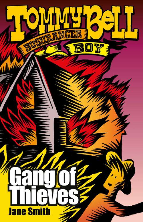 Tommy Bell Bushranger Boy: Gang Of Thieves (Tommy Bell Bushranger Boy #5)
