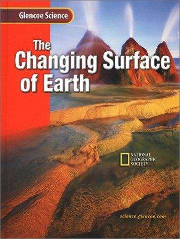 Glencoe Science: The Changing Surface of Earth
