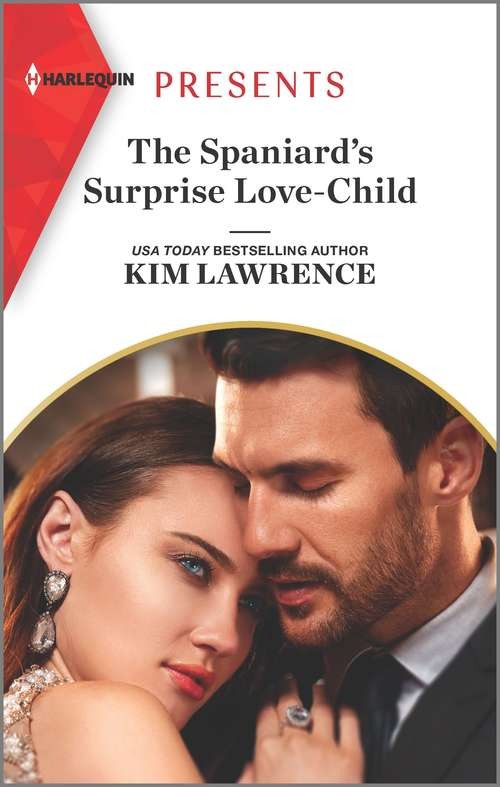 The Spaniard's Surprise Love-Child (Passion in Paradise #11)