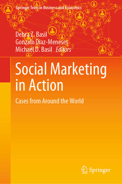 Social Marketing in Action: Cases from Around the World (Springer Texts in Business and Economics)