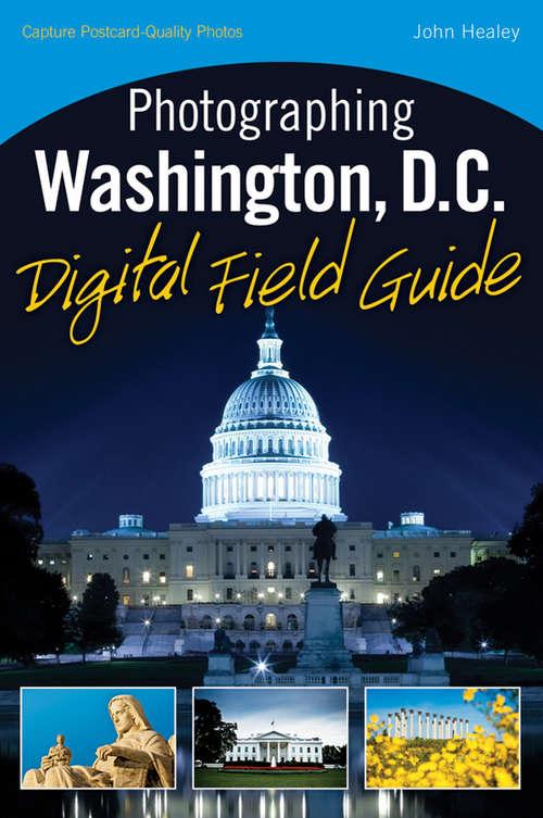 Photographing Washington, D.C. Digital Field Guide