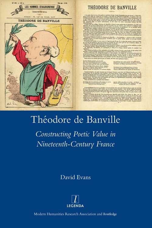 Theodore De Banville: Constructing Poetic Value in Nineteenth-century France