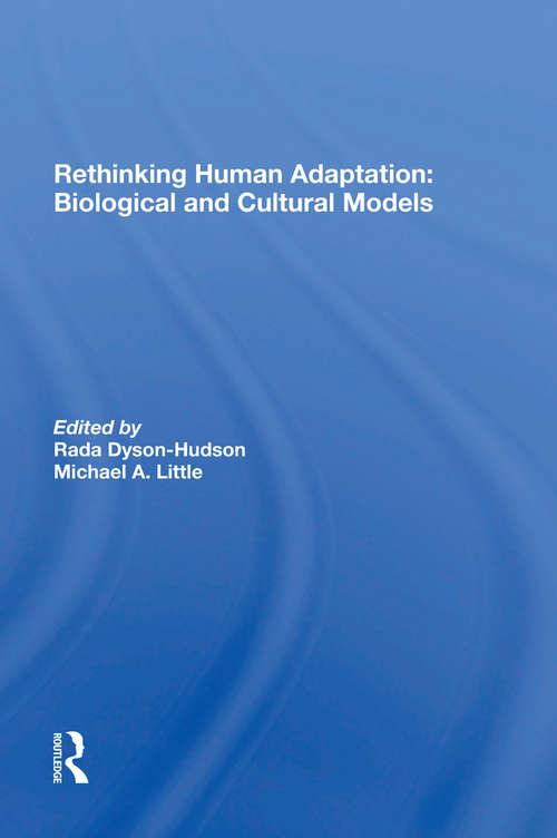 Rethinking Human Adaptation: Biological And Cultural Models
