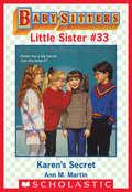 Karen's Secret (Baby-Sitters Little Sister #33)