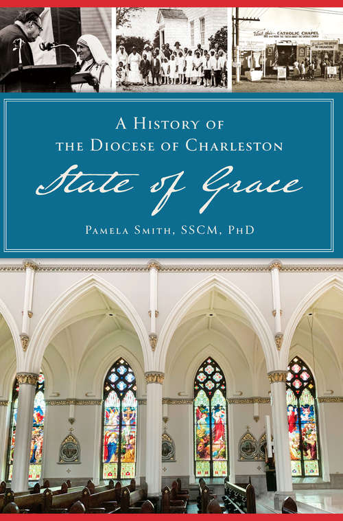 A History of the Diocese of Charleston: State of Grace