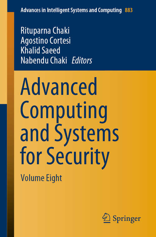 Advanced Computing and Systems for Security: Volume Eight (Advances in Intelligent Systems and Computing #883)