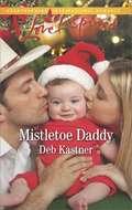 Mistletoe Daddy: A Fresh-Start Family Romance (Cowboy Country #5)