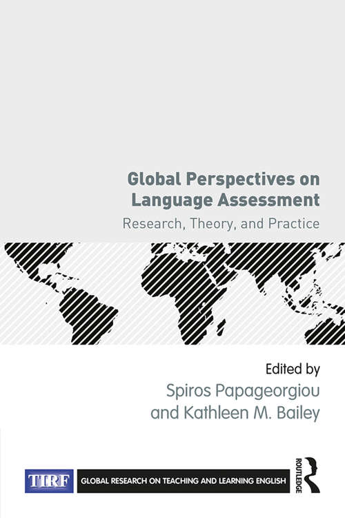 Global Perspectives on Language Assessment: Research, Theory, and Practice (Global Research on Teaching and Learning English)