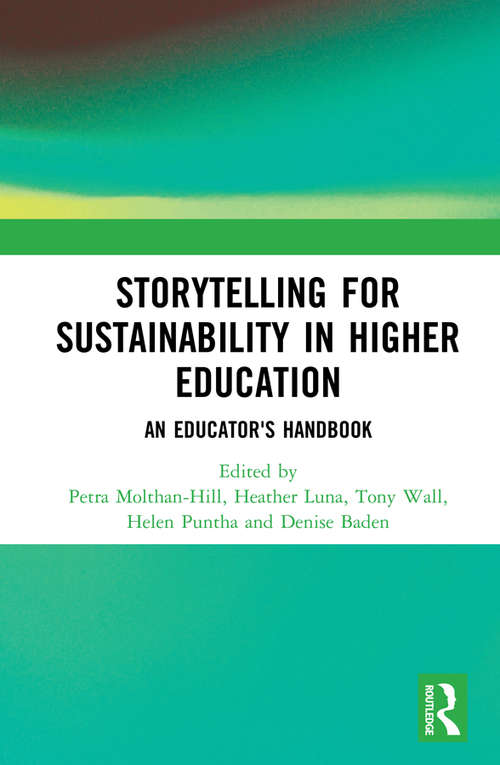 Storytelling for Sustainability in Higher Education: An Educator's Handbook