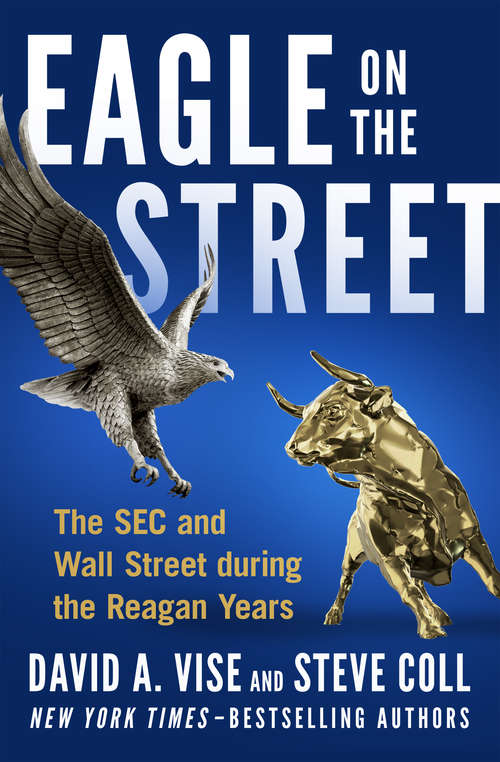 Eagle on the Street: The SEC and Wall Street during the Reagan Years