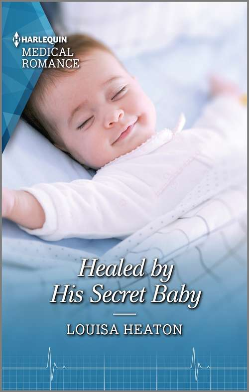 Healed by His Secret Baby: Healed By His Secret Baby / Best Friend To Doctor Right (Mills And Boon Medical Ser.)