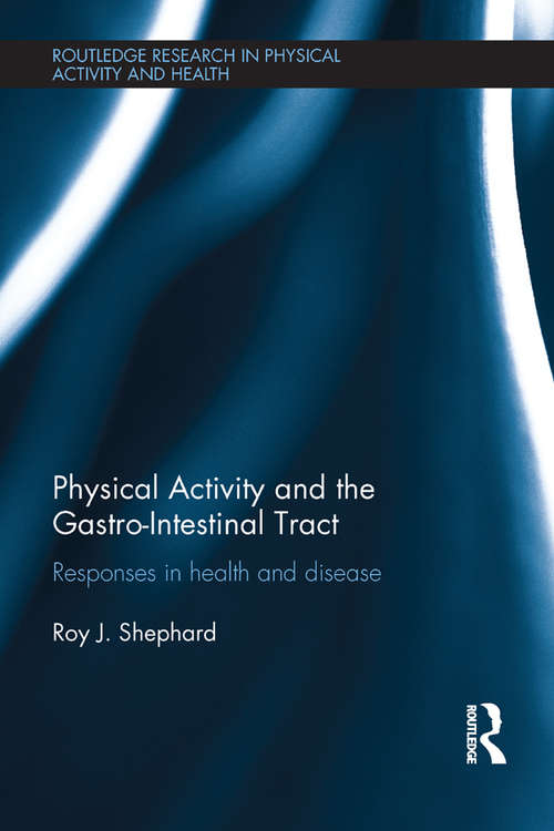 Physical Activity and the Gastro-Intestinal Tract: Responses in health and disease (Routledge Research in Physical Activity and Health)