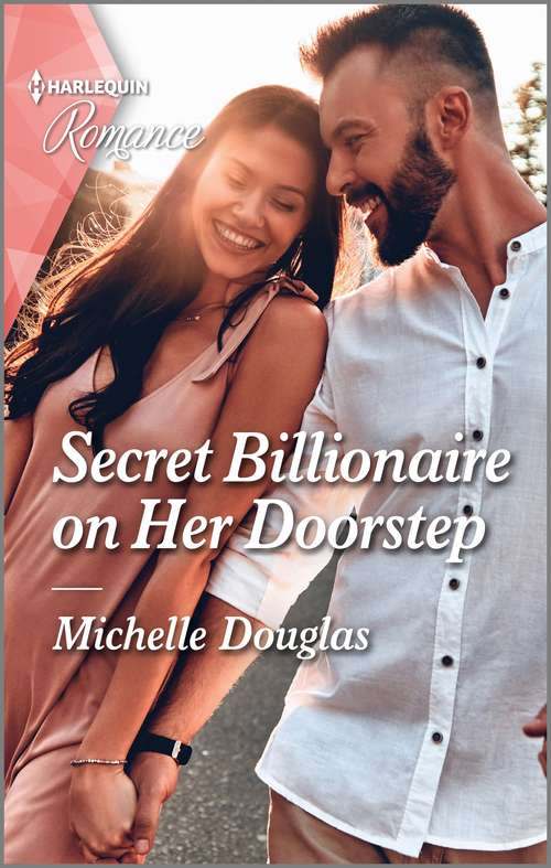 Secret Billionaire on Her Doorstep: Secret Billionaire On Her Doorstep / His Forever Texas Rose (men Of The West) (Mills And Boon True Love Ser.)