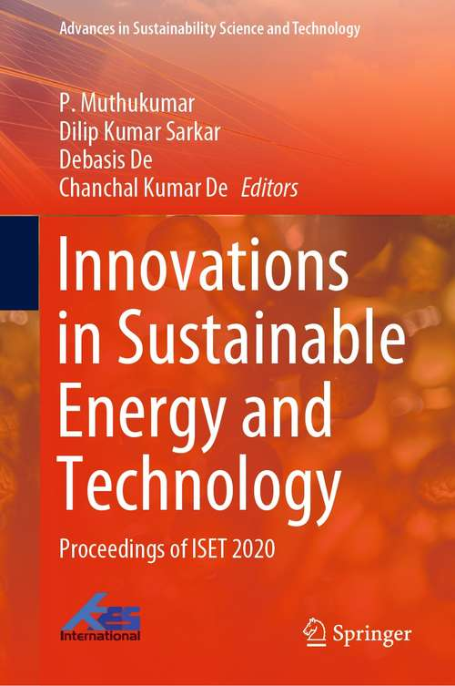 Innovations in Sustainable Energy and Technology: Proceedings of ISET 2020 (Advances in Sustainability Science and Technology)