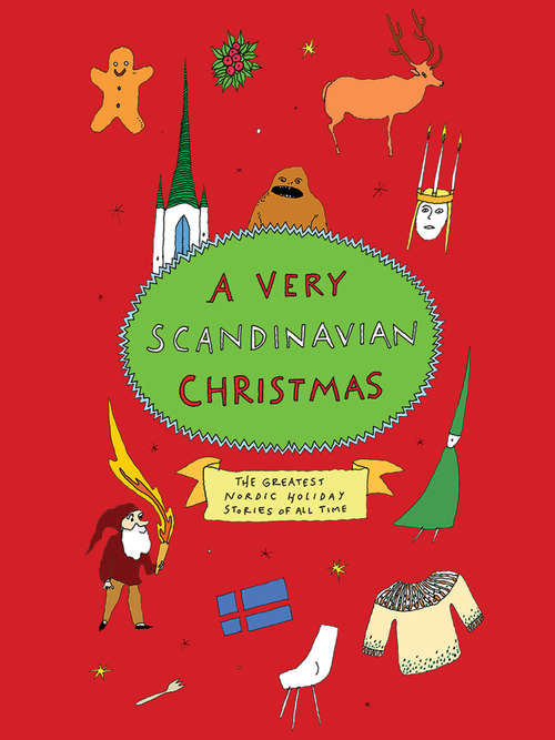 A Very Scandinavian Christmas: The Greatest Nordic Holiday Stories of All Time (Very Christmas)