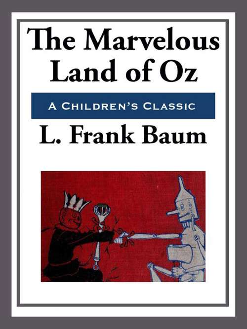 The Marvelous Land of Oz (Classics To Go #2)