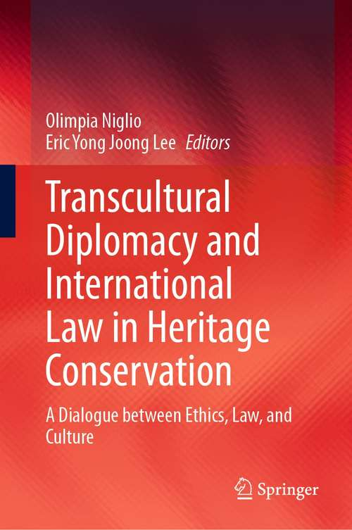 Transcultural Diplomacy and International Law in Heritage Conservation: A Dialogue between Ethics, Law, and Culture