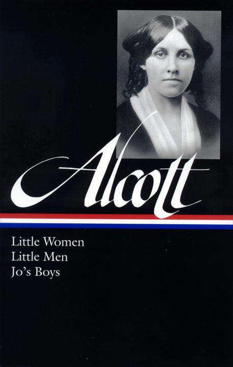 Louisa May Alcott: Little Women, Little Men, Jo's Boys