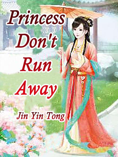 Princess, Don't Run Away: Volume 3 (Volume 3 #3)