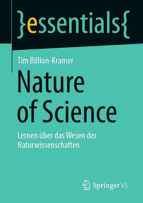 Nature of Science: Lernen über das Wesen der Naturwissenschaften (essentials)