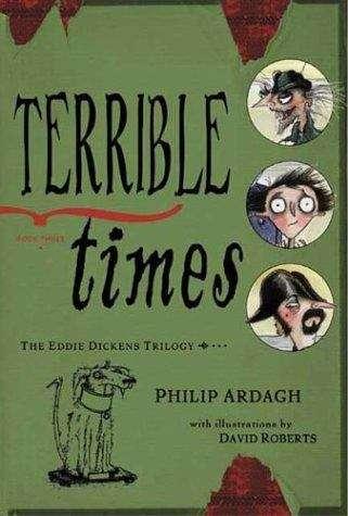 Terrible Times (Eddie Dickens Trilogy #3)
