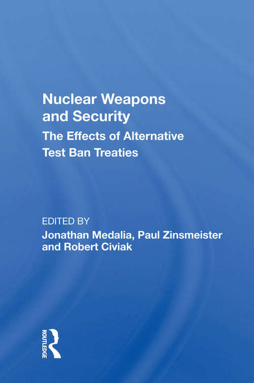 Nuclear Weapons And Security: The Effects Of Alternative Test Ban Treaties