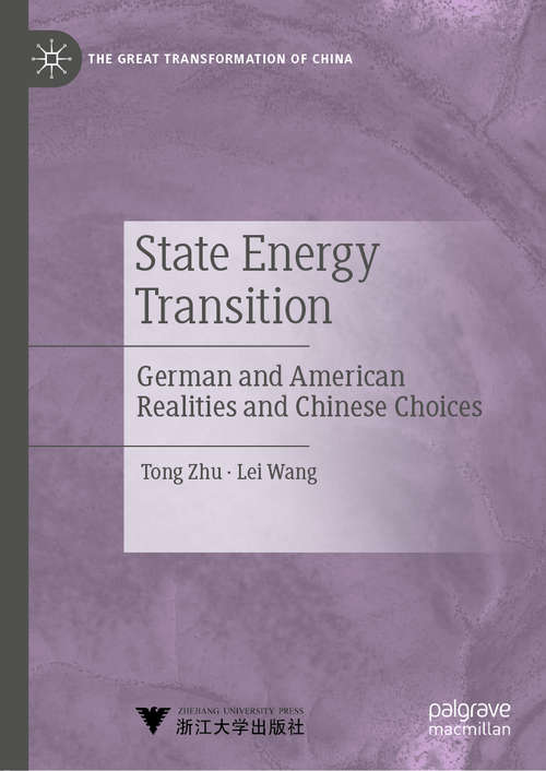 State Energy Transition: German and American Realities and Chinese Choices (The Great Transformation of China)
