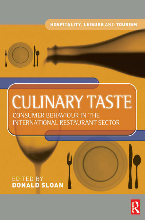 Culinary Taste: Consumer Behaviour In The International Restaurant Sector (Hospitality, Leisure And Tourism Ser.)