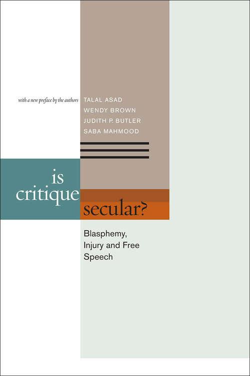 Is Critique Secular?: Blasphemy, Injury, and Free Speech