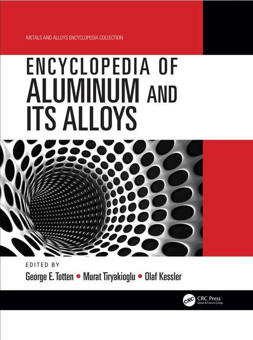 Encyclopedia of Aluminum and Its Alloys, Two-Volume Set (Metals and Alloys Encyclopedia Collection)