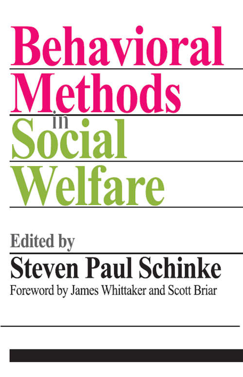 Behavioral Methods in Social Welfare: Helping Children, Adults, And Families In Community Settings
