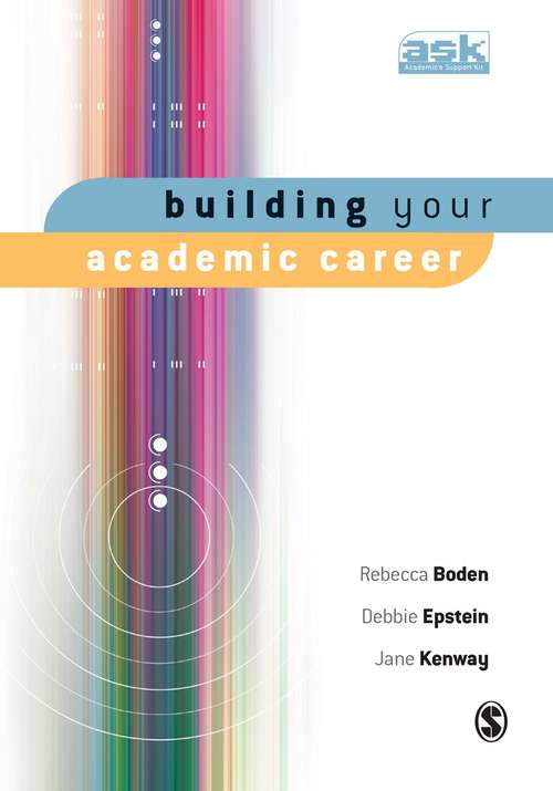 Building Your Academic Career (The Academic's Support Kit)