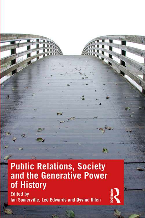 Public Relations, Society and the Generative Power of History