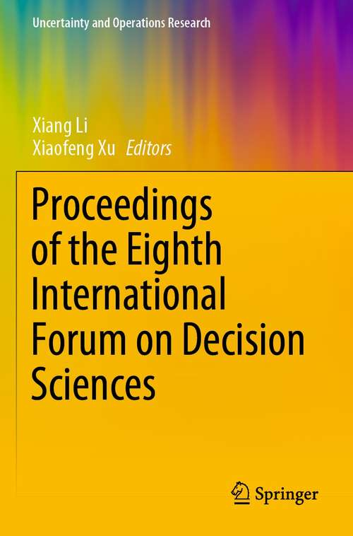 Proceedings of the Eighth International Forum on Decision Sciences (Uncertainty and Operations Research)