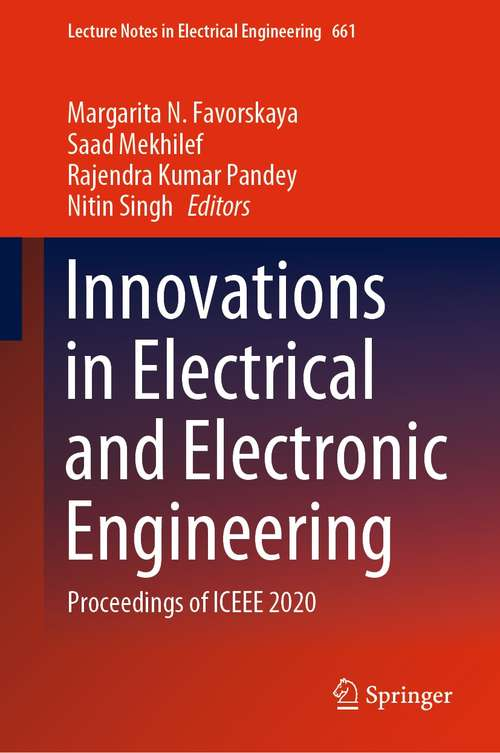 Innovations in Electrical and Electronic Engineering: Proceedings of ICEEE 2020 (Lecture Notes in Electrical Engineering #661)